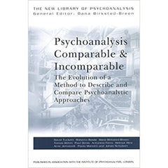 Psychoanalysis Comparable and Incomparable: The Evolution of a Method to Describe and Compare Psychoanalytic Approaches - David Tuckett