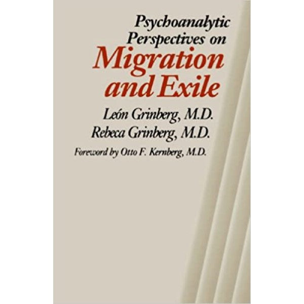 Psychoanalytic Perspectives on Migration and Exile - León Grinberg, Rebeca Grinberg