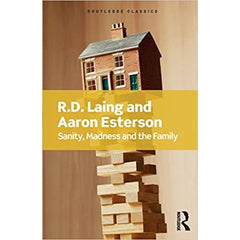 Sanity, Madness and the Family - R.D Laing, Aaron Esterson