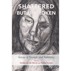 Shattered but Unbroken Valerie Sinason
