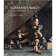 Sigismund's Watch: A Tiny Catastrophe -  Barbara Loftus