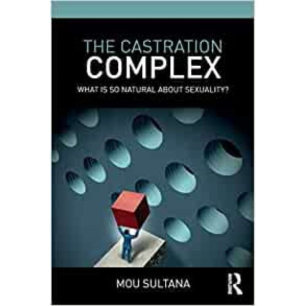 The Castration Complex - Mou Sultana