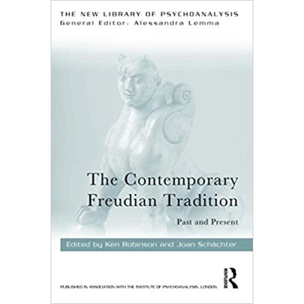 The Contemporary Freudian Tradition: Past and Present - ed. Ken Robinson and Joan Schachter