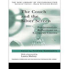 The Couch and the Silver Screen: Psychoanalytic Reflections on European Cinema - edited by Andrea Sabbadini