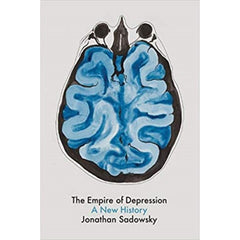 The Empire of Depression: A New History - Jonathan Sadowsky