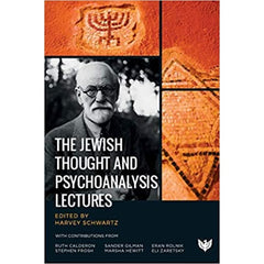 The Jewish Thought and Psychoanalysis Lectures - ed. Harvey Schwartz