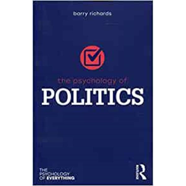 The Psychology of Politics - Barry Richards