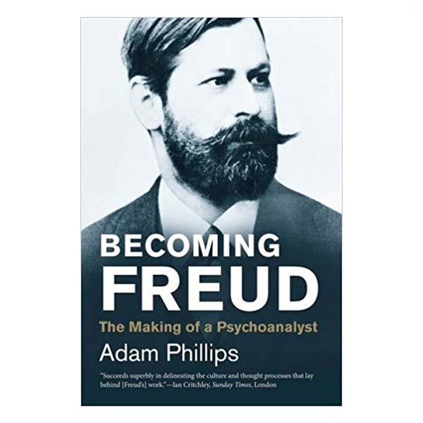 Becoming Freud: The Making of a Psychoanalyst - Adam Phillips (paperback)