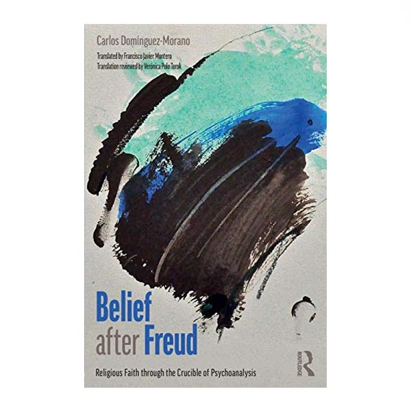Belief After Freud - Carol Domínguez Morano