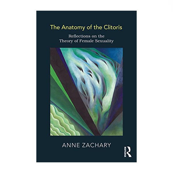 The Anatomy of the Clitoris - Anne Zachary