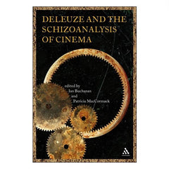 Deleuze and the Schizoanalysis of Cinema - ed. Buchanan, MacCormack