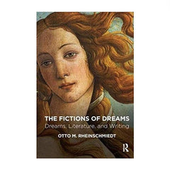 The Fictions of Dreams: Dreams, Literature and Writing - Otto M. Rheinschmidt, cover with Botticelli's Venus