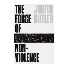 The Force of Non Violence - Judith Butler (Hardcover). white cover with black text and imagery of protest and social unrest