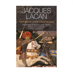 Formations of the Unconscious, Seminar V - Jacques Lacan