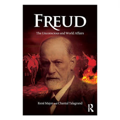 Freud The Unconscious and World Affairs, René Major, Chantal Talagrand