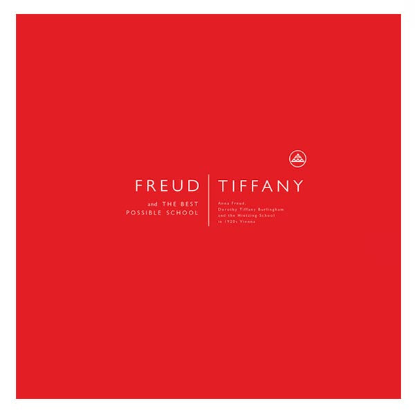 Freud | Tiffany and the Best Possible School Exhibition Catalogue