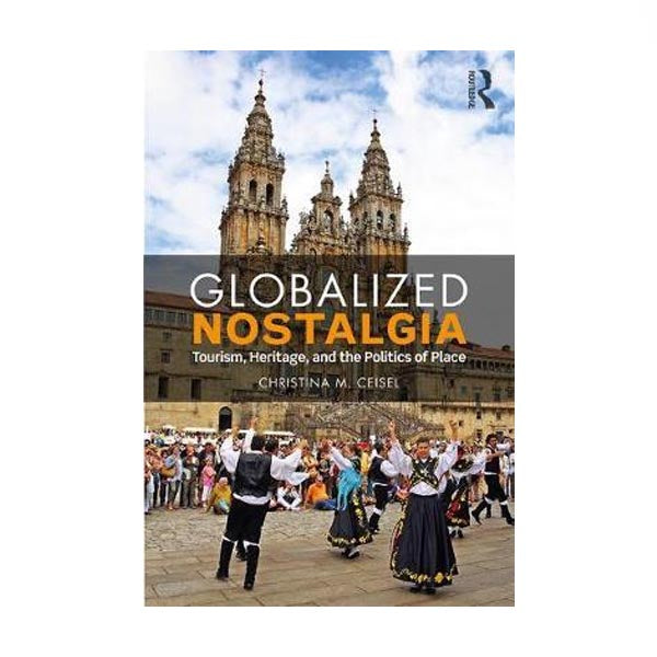 Globalized Nostalgia - Christine Ceisel