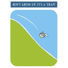 Don't grow up, it's a trap! Harold's planet greeting card.