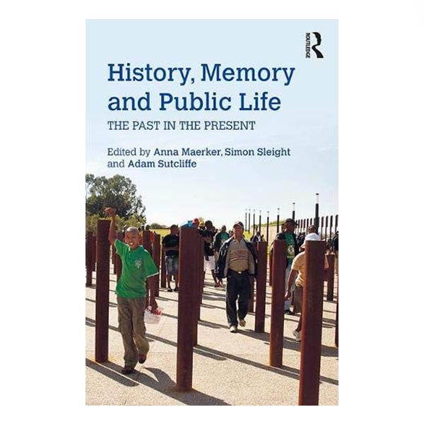 History, Memory and Public Life - eds. Maerker, Sleight, Sutcliffe