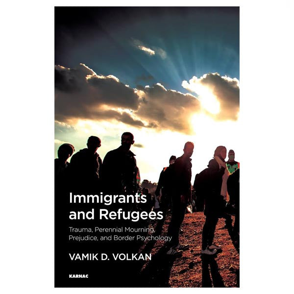 Immigrants and Refugees - Vamik Volkan