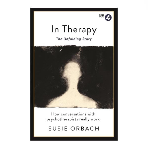 In Therapy: The Unfolding Story (extended edition) - Susie Orbach