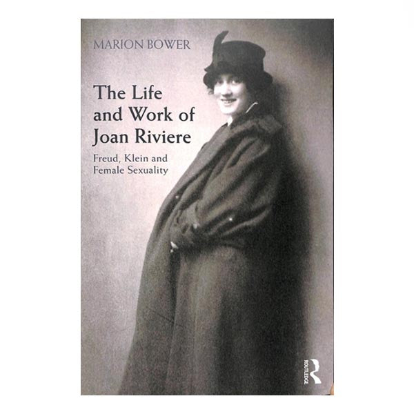 The Life and Work of Joan Riviere - Marion Bower