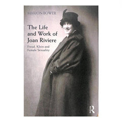 The Life and Work of Joan Riviere - Marion Bower book cover