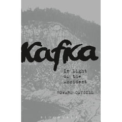 Kafka in Light of the Accident Howard Caygill