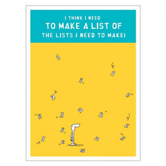 """I think I need to make a list of the lists I need to make!"" greeting card"