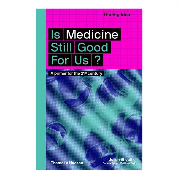 Is Medicine Still Good For Us? - Julian Sheather