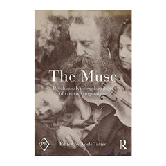 The Muse: Psychoanalytic Explorations of Creative Inspiration - Adele Tutter