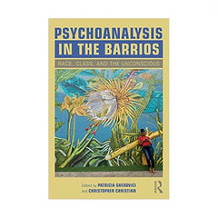 Psychoanalysis in the Barrios - Patricia Gherovici