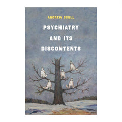 Psychiatry and Its Discontents (Hardback) - Andrew Scull with Wolfman painting on the cover