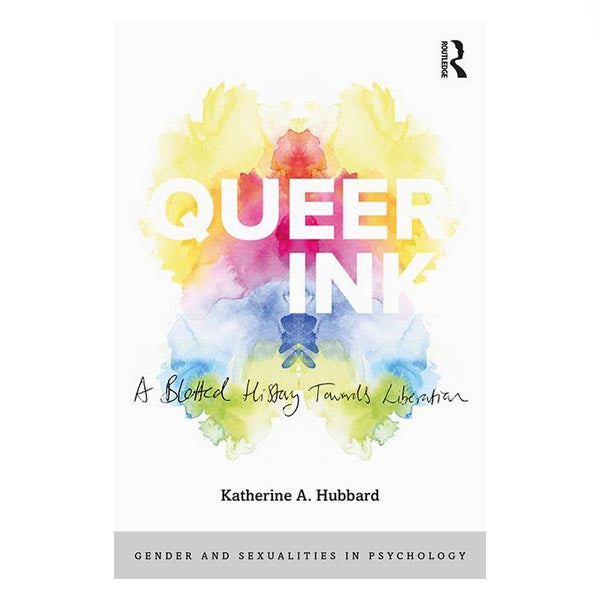 Queer Ink: A Blotted History Towards Liberation - Katherine Hubbard