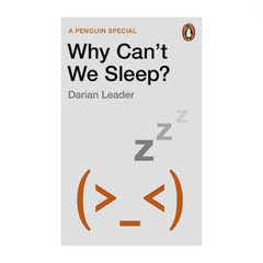 Why Can't We Sleep? - Darian Leader