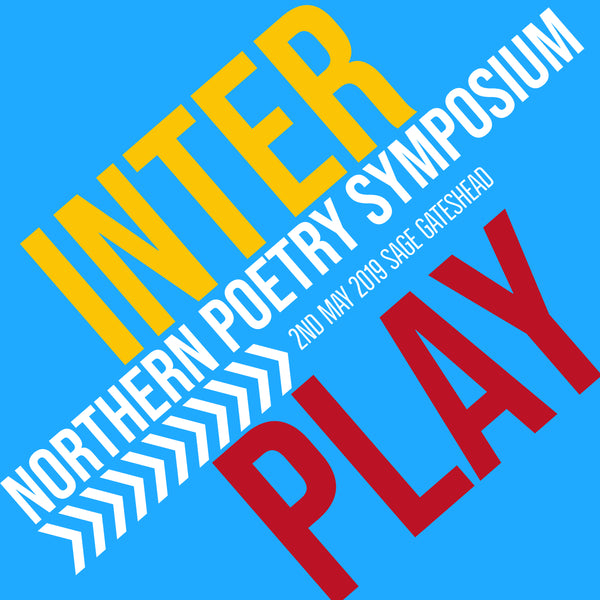 INTER / PLAY NORTHERN POETRY SYMPOSIUM
