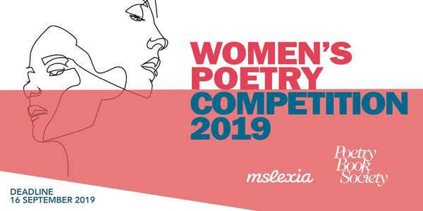 MSLEXIA & PBS WOMEN'S POETRY COMPETITIONS 2019 – The Poetry