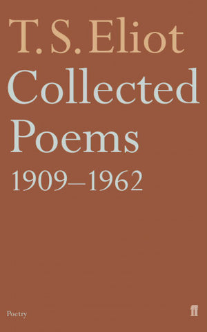Collected Poems 1909–1962 by T S Eliot