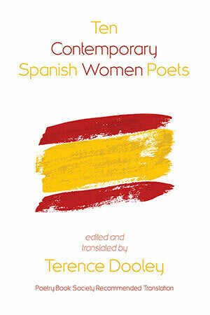 Ten Contemporary Spanish Women Poets PBS Autumn Recommended Translation 2020