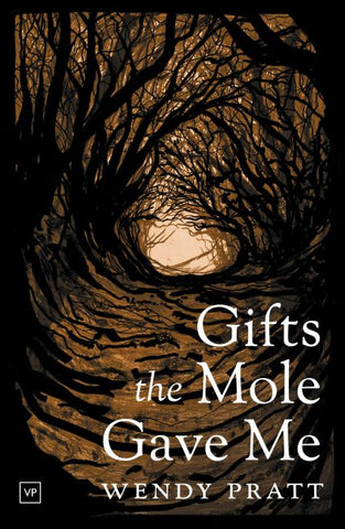 Gifts the Mole Gave Me by Wendy Pratt
