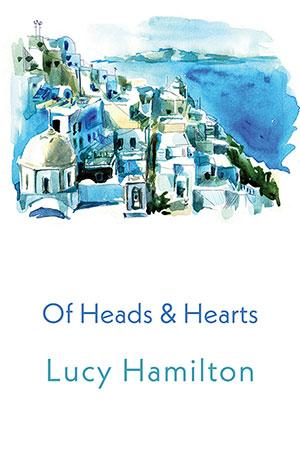 Of Heads and Hearts by Lucy Hamilton