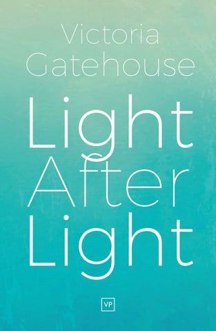 Light After Light by Victoria Gatehouse