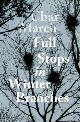Full Stops in Winter Branches by Char March