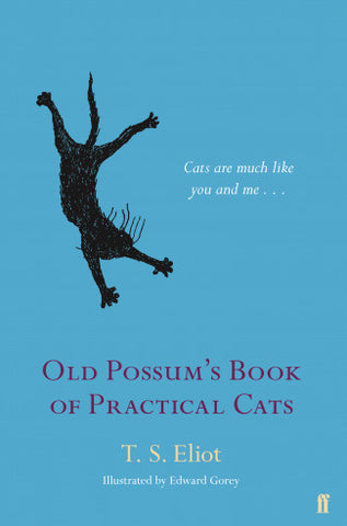 Old Possum's Book of Practical Cats by T S Eliot, Illustrated by Edward Gorey