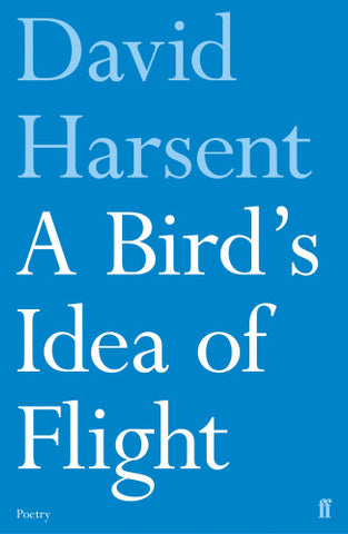 A Bird's Idea of Flight by David Harsent