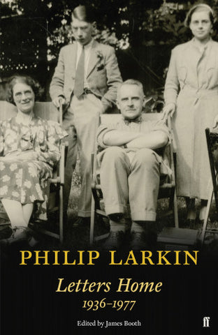 Letters Home by Philip Larkin