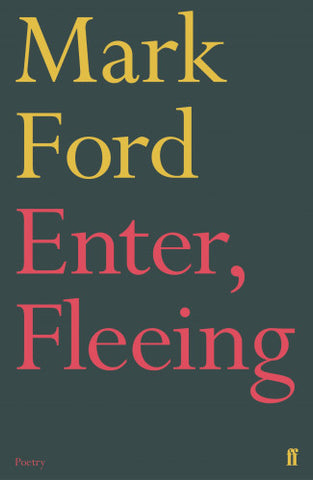 Enter, Fleeing, by mark Ford