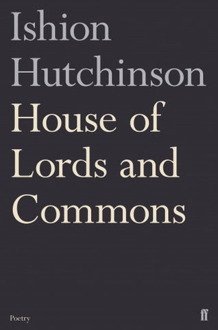 House of Lords and Commons by Ishion Hutchinson