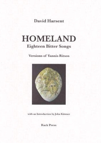 Homeland: Eighteen Bitter Songs Versions of Yannis Ritsos by David Harsent
