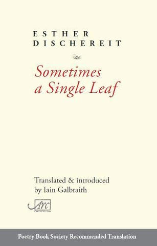 Sometimes a Single Leaf by Esther Dischereit <br><b>PBS Winter Recommended Translation 2019</b>